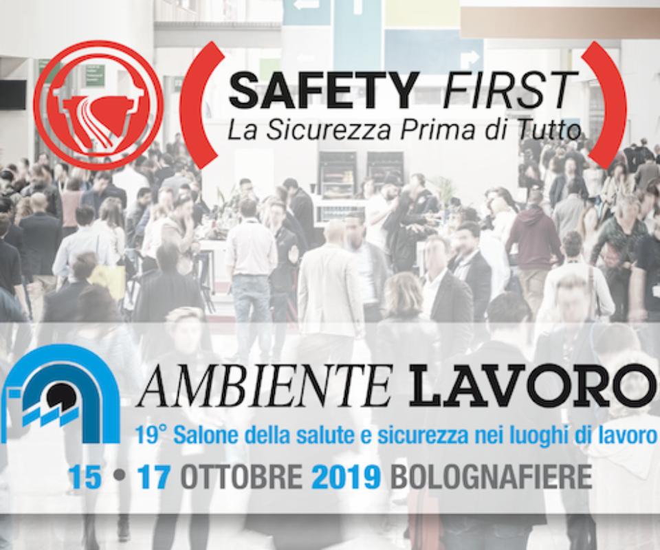 Ambiente Lavoro 2019 — Safety First partecipa alla nuova edizione dal 15 al 17 Ottobre